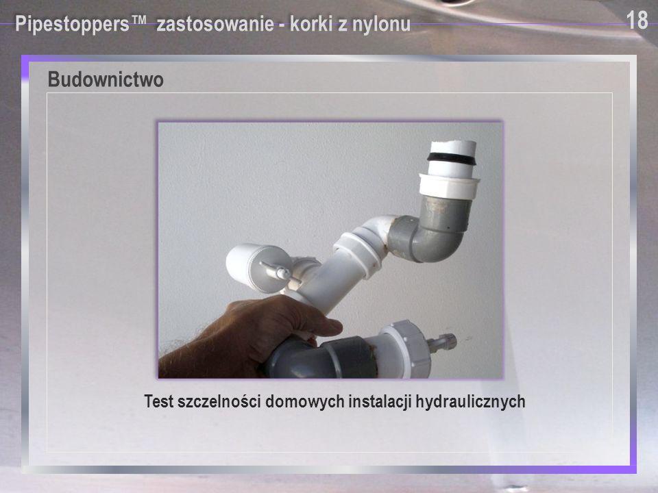 Pipestoppers™ zastosowanie - korki z nylonu Test szczelności domowych instalacji hydraulicznych 18 Budownictwo
