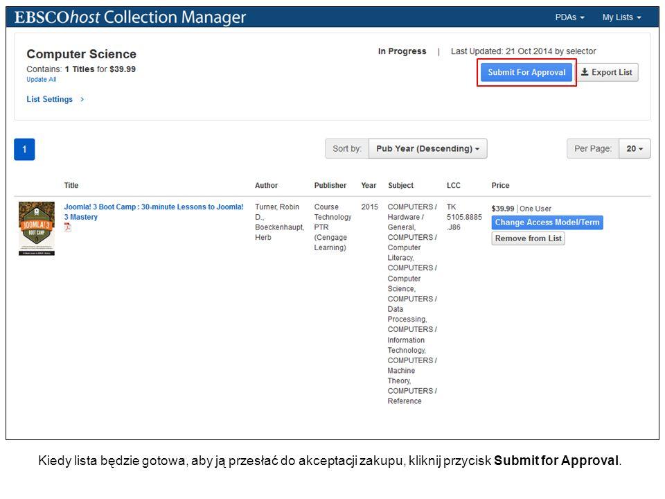Kiedy lista będzie gotowa, aby ją przesłać do akceptacji zakupu, kliknij przycisk Submit for Approval.