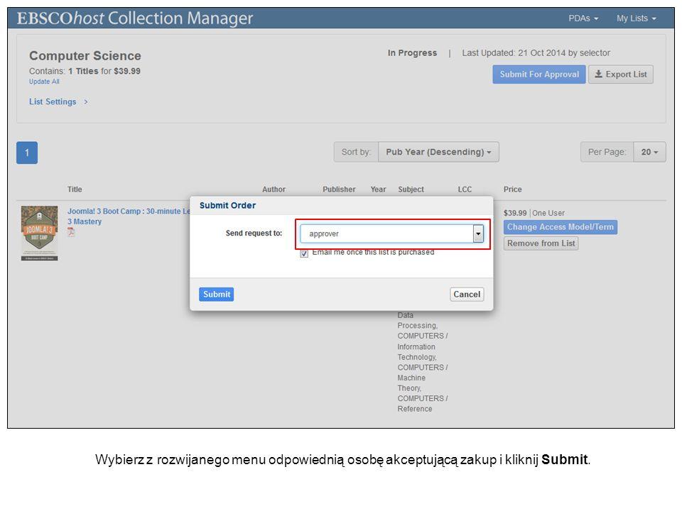Wybierz z rozwijanego menu odpowiednią osobę akceptującą zakup i kliknij Submit.