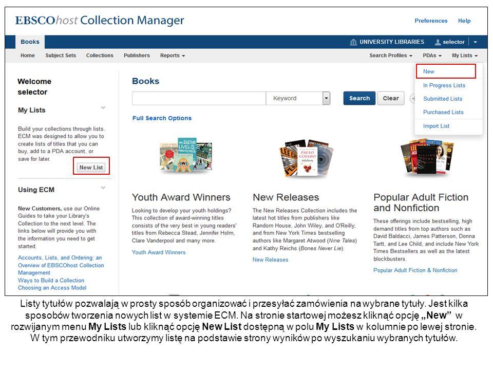Listy tytułów pozwalają w prosty sposób organizować i przesyłać zamówienia na wybrane tytuły. Jest kilka sposobów tworzenia nowych list w systemie ECM