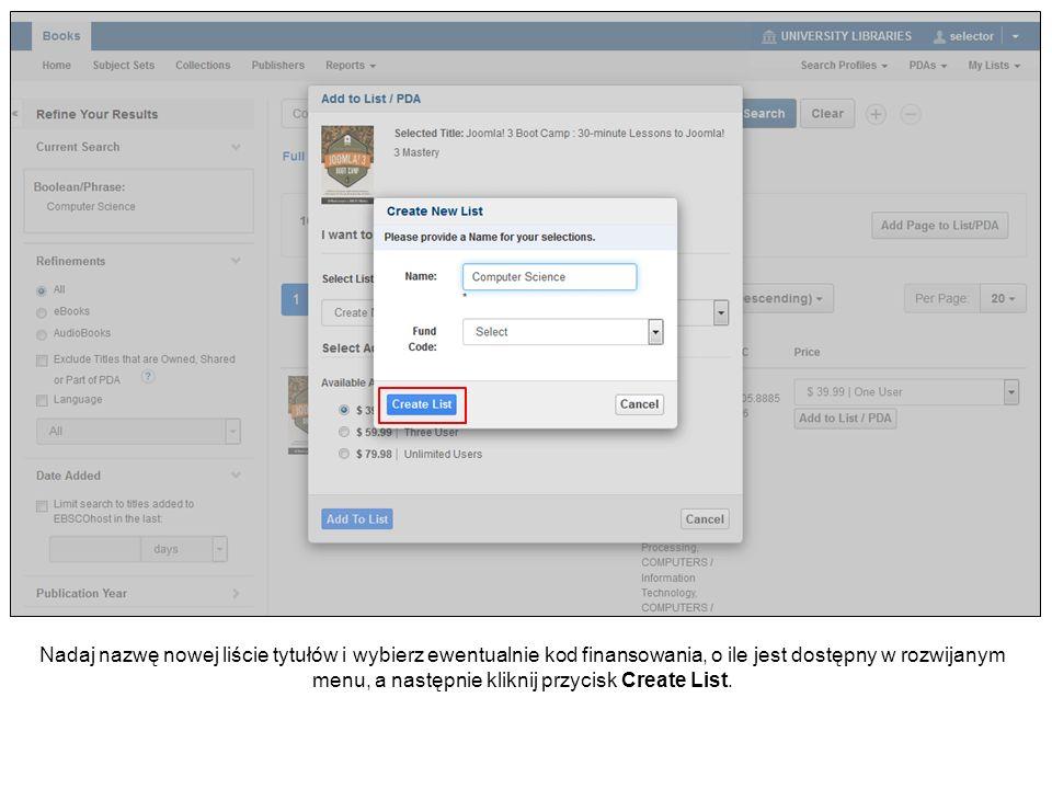 Nadaj nazwę nowej liście tytułów i wybierz ewentualnie kod finansowania, o ile jest dostępny w rozwijanym menu, a następnie kliknij przycisk Create Li