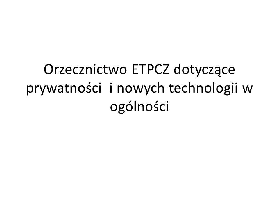Orzecznictwo ETPCZ dotyczące prywatności i nowych technologii w ogólności