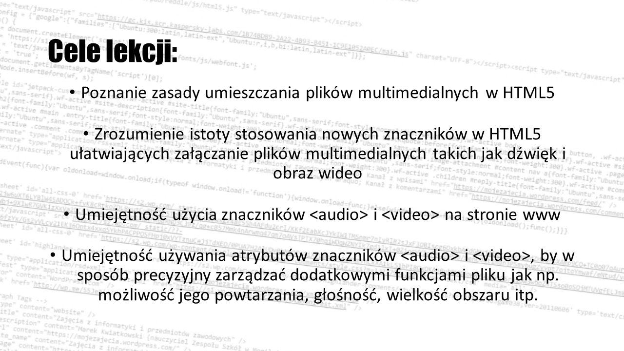 Zasada umieszczania plików multimedialnych w HTML 5 Znacznik Znacznik ten służy do tworzenia grafiki rastrowej na stronach www.