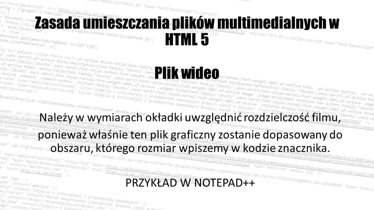 Zasada umieszczania plików multimedialnych w HTML 5 Plik wideo Zastosowanie atrybutów.
