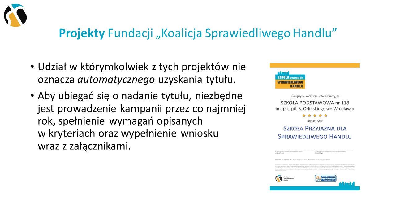 Kampania Szkoły Przyjazne dla Sprawiedliwego Handlu 12 34 5 Sugerujemy, by rozpoczęcie kampanii zgłosić za pomocą formularza online.