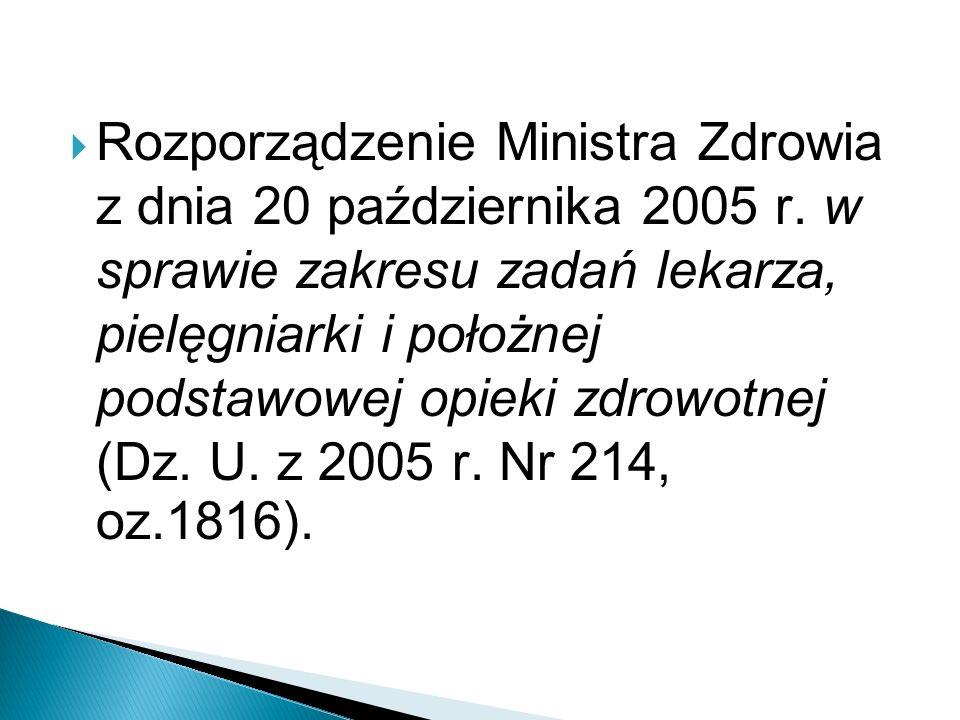  Rozporządzenie Ministra Zdrowia z dnia 20 października 2005 r. w sprawie zakresu zadań lekarza, pielęgniarki i położnej podstawowej opieki zdrowotne