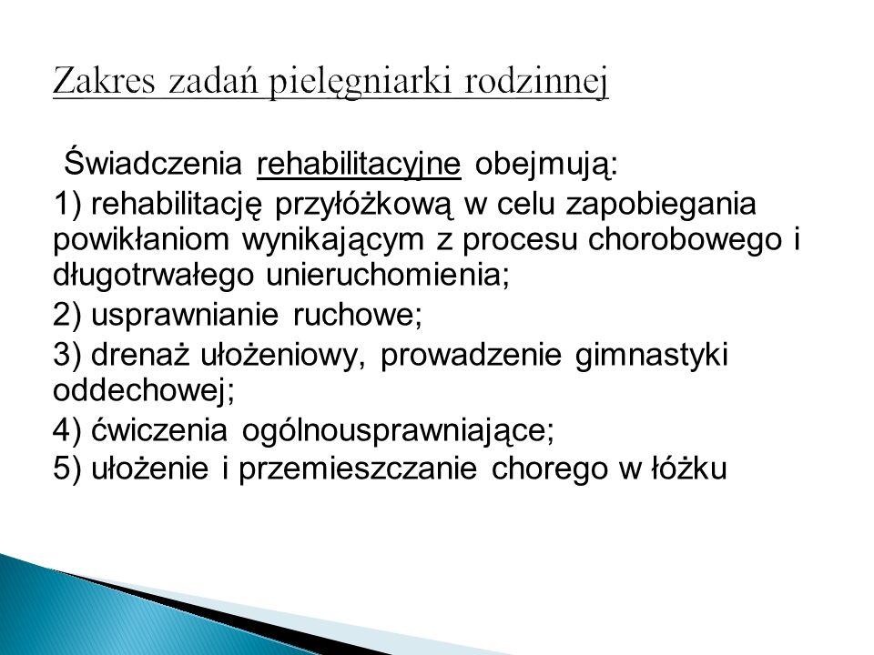 Świadczenia rehabilitacyjne obejmują: 1) rehabilitację przyłóżkową w celu zapobiegania powikłaniom wynikającym z procesu chorobowego i długotrwałego u