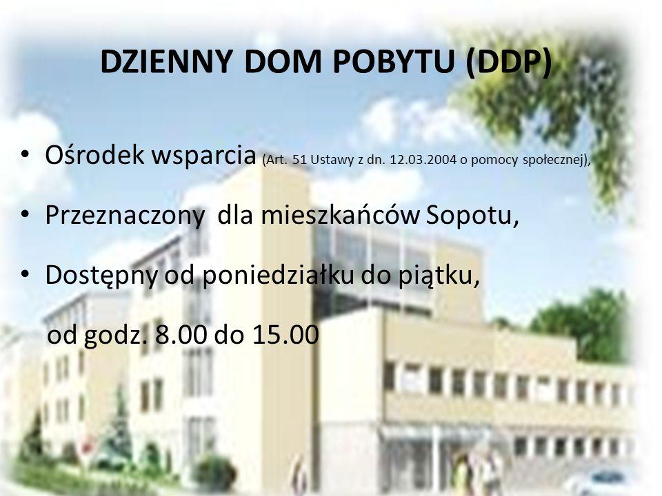 DZIENNY DOM POBYTU (DDP) Ośrodek wsparcia (Art.51 Ustawy z dn.