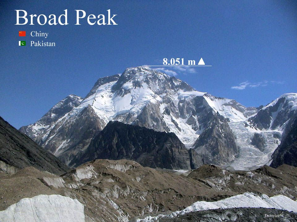 Broad Peak - Falchan Kangri – dwunasty pod względem wysokości szczyt na świecie - 8051 m n.p.m., ośmiotysięcznik zlokalizowany na granicy Chin i Pakistanu.