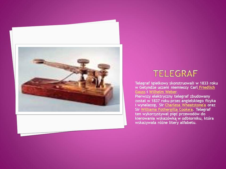 Telegraf igiełkowy skonstruowali w 1833 roku w Getyndze uczeni niemieccy Carl Friedlich Gauss i Wilhelm Weber.