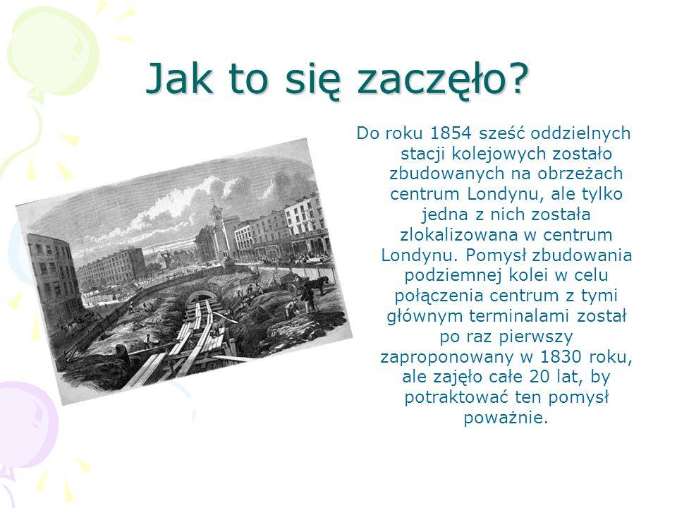 Jak to się zaczęło? Do roku 1854 sześć oddzielnych stacji kolejowych zostało zbudowanych na obrzeżach centrum Londynu, ale tylko jedna z nich została