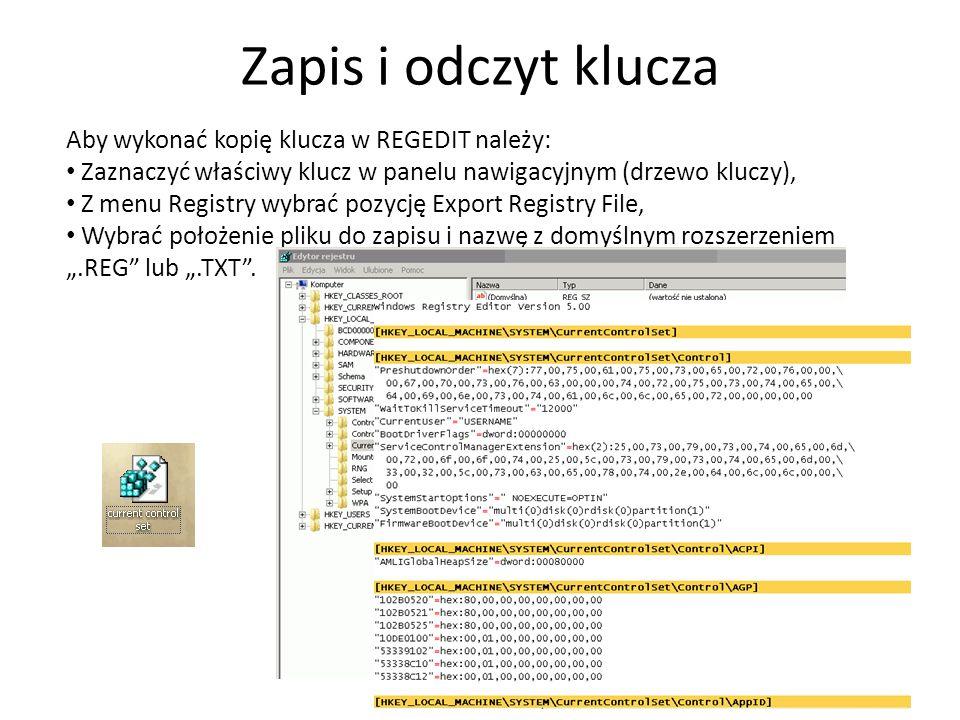 Zapis i odczyt klucza 17 Aby wykonać kopię klucza w REGEDIT należy: Zaznaczyć właściwy klucz w panelu nawigacyjnym (drzewo kluczy), Z menu Registry wy