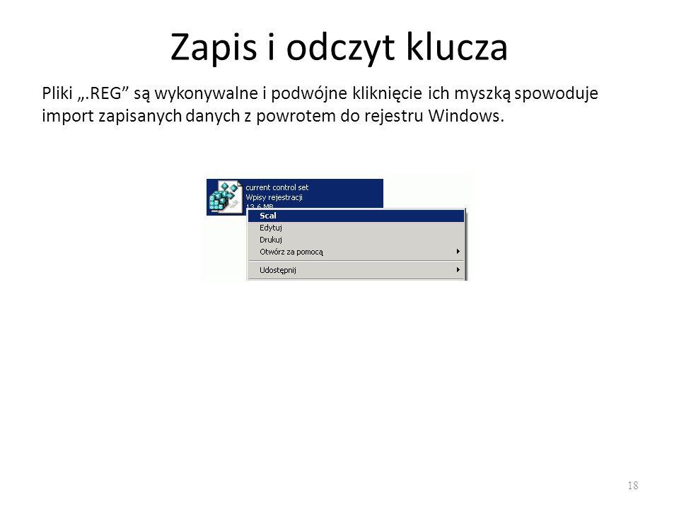 """Zapis i odczyt klucza 18 Pliki """".REG"""" są wykonywalne i podwójne kliknięcie ich myszką spowoduje import zapisanych danych z powrotem do rejestru Window"""