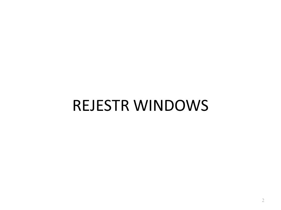 REJESTR WINDOWS 2