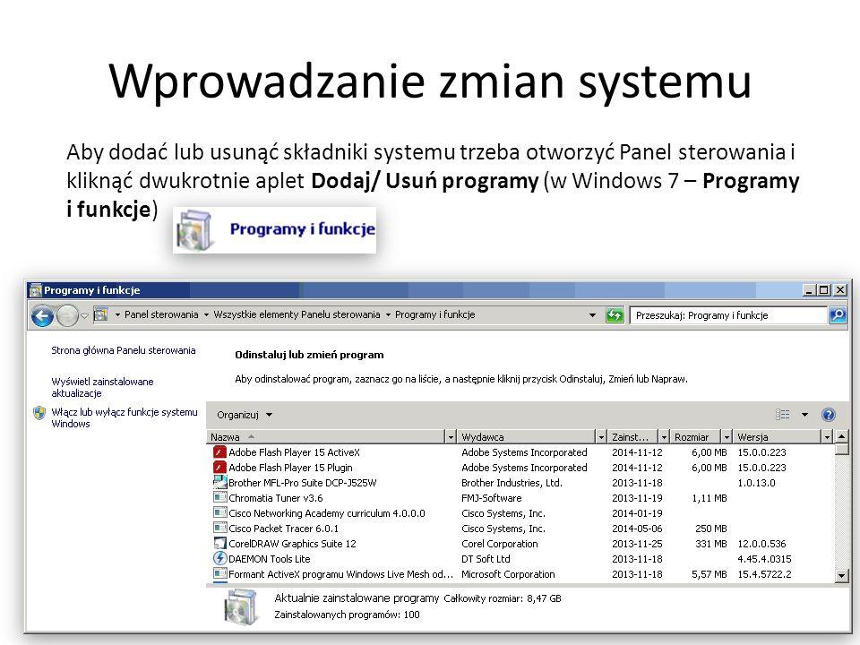 Wprowadzanie zmian systemu 28 Aby dodać lub usunąć składniki systemu trzeba otworzyć Panel sterowania i kliknąć dwukrotnie aplet Dodaj/ Usuń programy