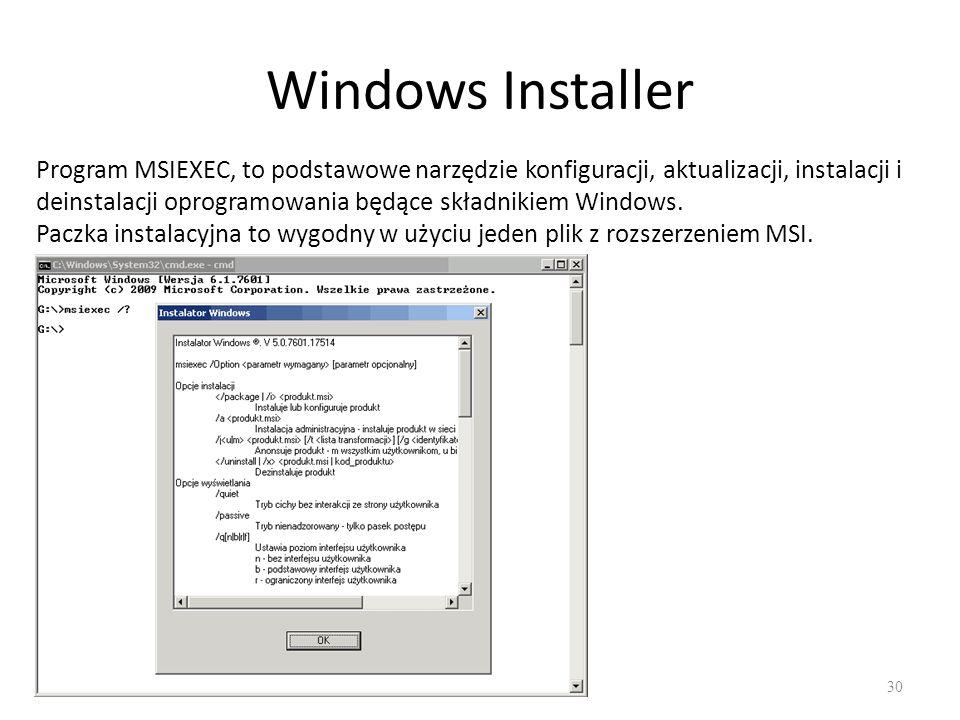 Windows Installer 30 Program MSIEXEC, to podstawowe narzędzie konfiguracji, aktualizacji, instalacji i deinstalacji oprogramowania będące składnikiem