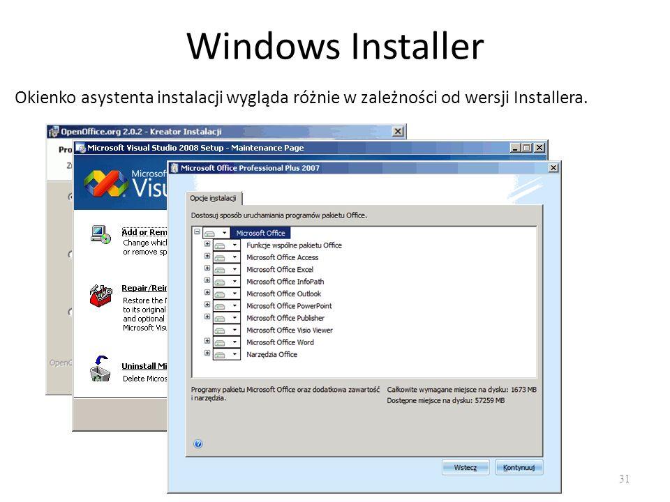 Windows Installer 31 Okienko asystenta instalacji wygląda różnie w zależności od wersji Installera.