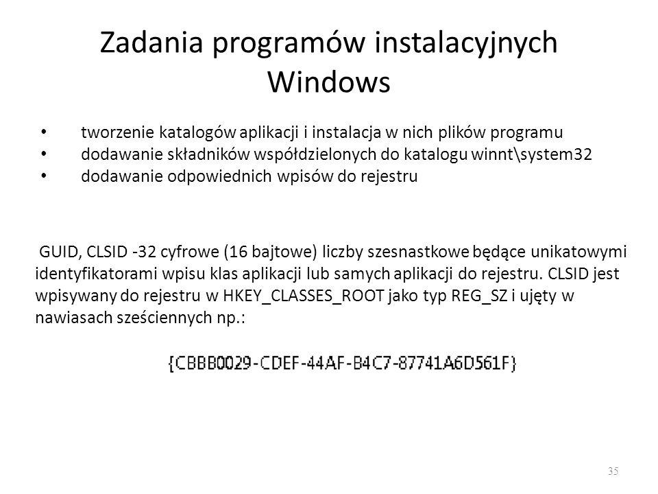 Zadania programów instalacyjnych Windows 35 tworzenie katalogów aplikacji i instalacja w nich plików programu dodawanie składników współdzielonych do