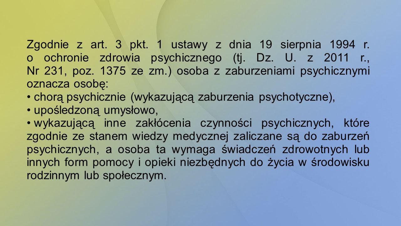 Zgodnie z art.3 pkt. 1 ustawy z dnia 19 sierpnia 1994 r.