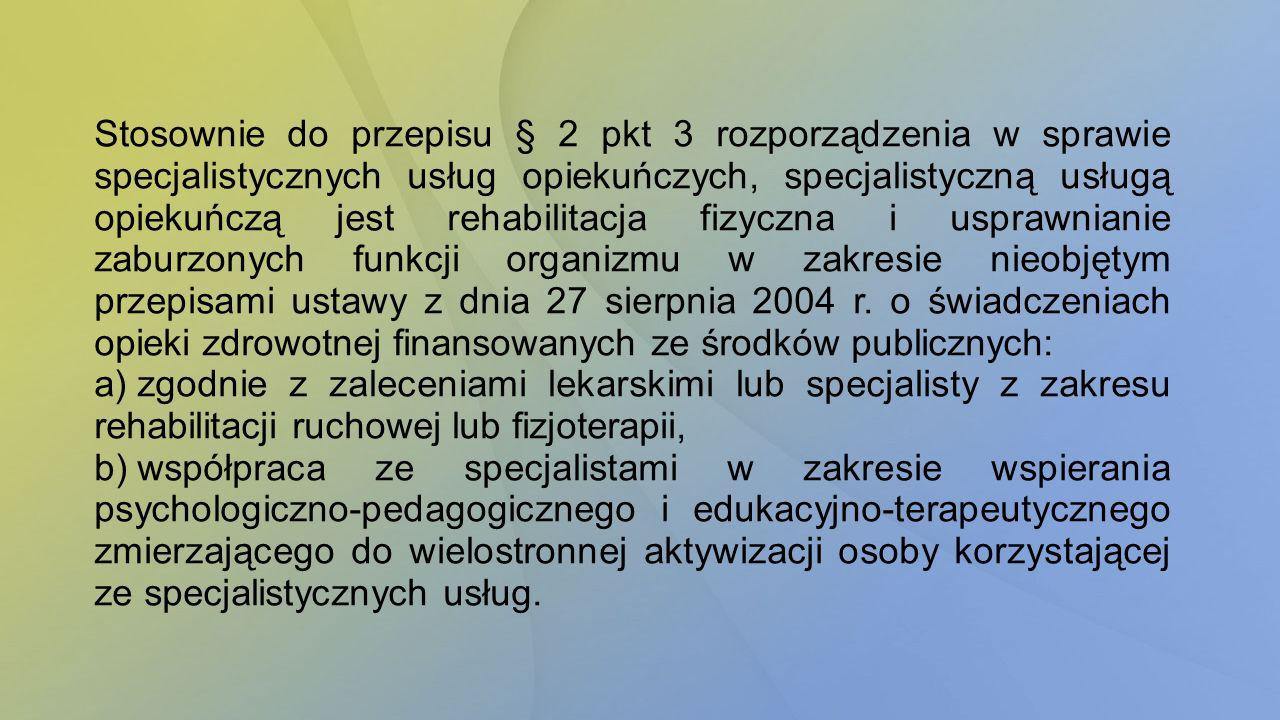 Z treści przepisu § 2 pkt 3 lit.