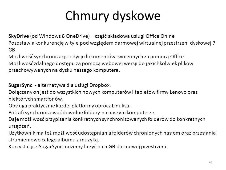 Chmury dyskowe 41 SkyDrive (od Windows 8 OneDrive) – część składowa usługi Office Onine Pozostawia konkurencję w tyle pod względem darmowej wirtualnej przestrzeni dyskowej 7 GB Możliwość synchronizacji i edycji dokumentów tworzonych za pomocą Office Możliwość zdalnego dostępu za pomocą webowej wersji do jakichkolwiek plików przechowywanych na dysku naszego komputera.