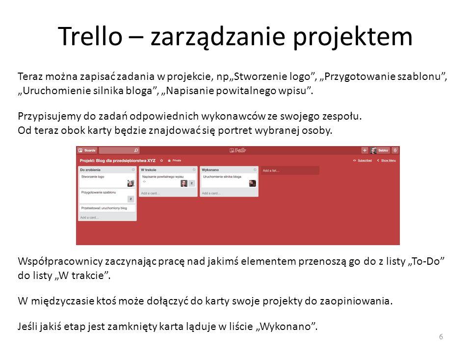"""Trello – zarządzanie projektem 6 Teraz można zapisać zadania w projekcie, np""""Stworzenie logo , """"Przygotowanie szablonu , """"Uruchomienie silnika bloga , """"Napisanie powitalnego wpisu ."""