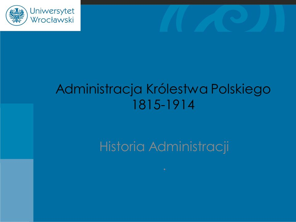 Administracja Królestwa Polskiego 1815-1914 Historia Administracji.