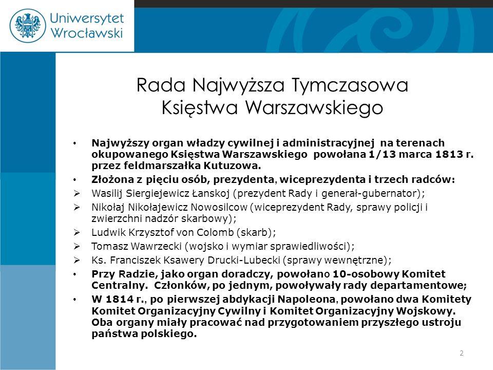 Rada Najwyższa Tymczasowa Księstwa Warszawskiego Najwyższy organ władzy cywilnej i administracyjnej na terenach okupowanego Księstwa Warszawskiego pow