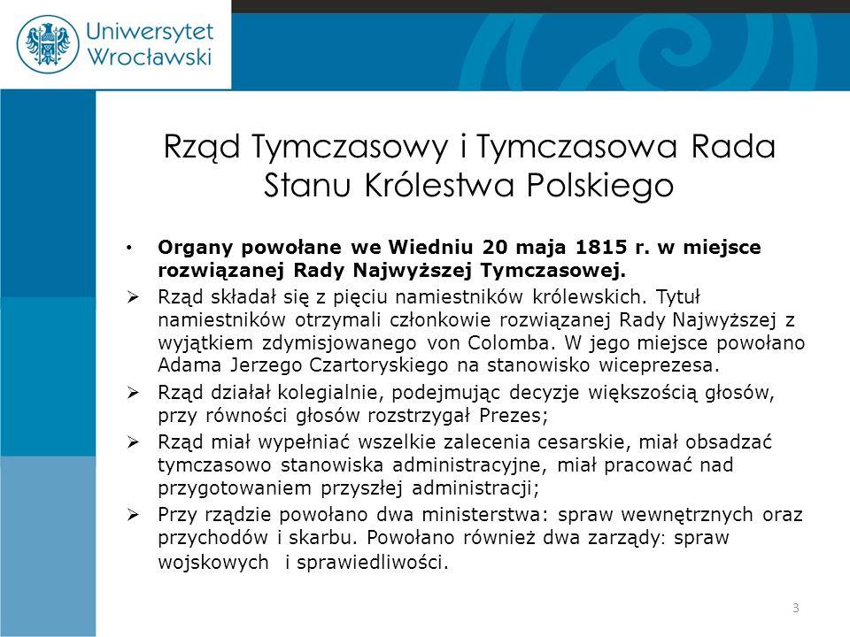Rząd Tymczasowy i Tymczasowa Rada Stanu Królestwa Polskiego Organy powołane we Wiedniu 20 maja 1815 r. w miejsce rozwiązanej Rady Najwyższej Tymczasow