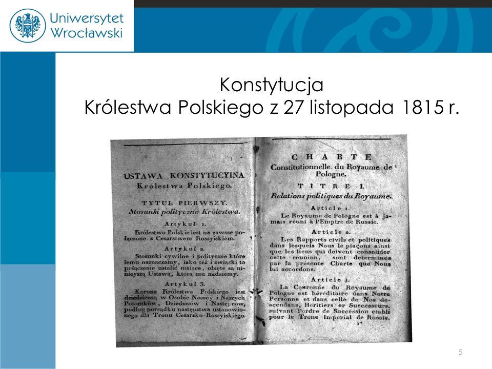 Zasady ustroju społecznego wg konstytucji Królestwa Polskiego Prawa polityczne uzyskiwali chrześcijanie, obywatele Królestwa Polskiego; Konstytucja gwarantowała nietykalność osobistą, świętość i nietykalność własności (zakaz konfiskaty mienia), gwarantowała język polski jako urzędowy, dostęp do urzędów tylko Polakom (wyjątek to urząd senatora i namiestnika gwarantowany dla książąt krwi cesarsko-królewskiej), służbę wojskow ą na terenie królestwa, odbywanie kary wiezienia w królestwie, wolność druku czy odrębny budżet.