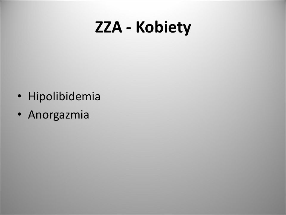 ZZA - Kobiety Hipolibidemia Anorgazmia