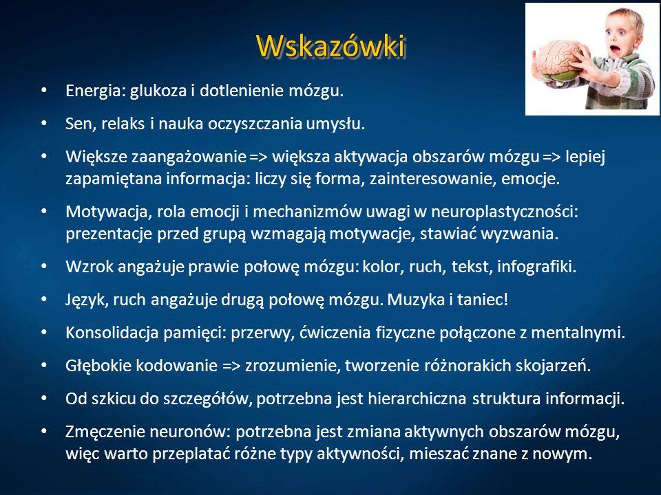 WskazówkiWskazówki Energia: glukoza i dotlenienie mózgu.