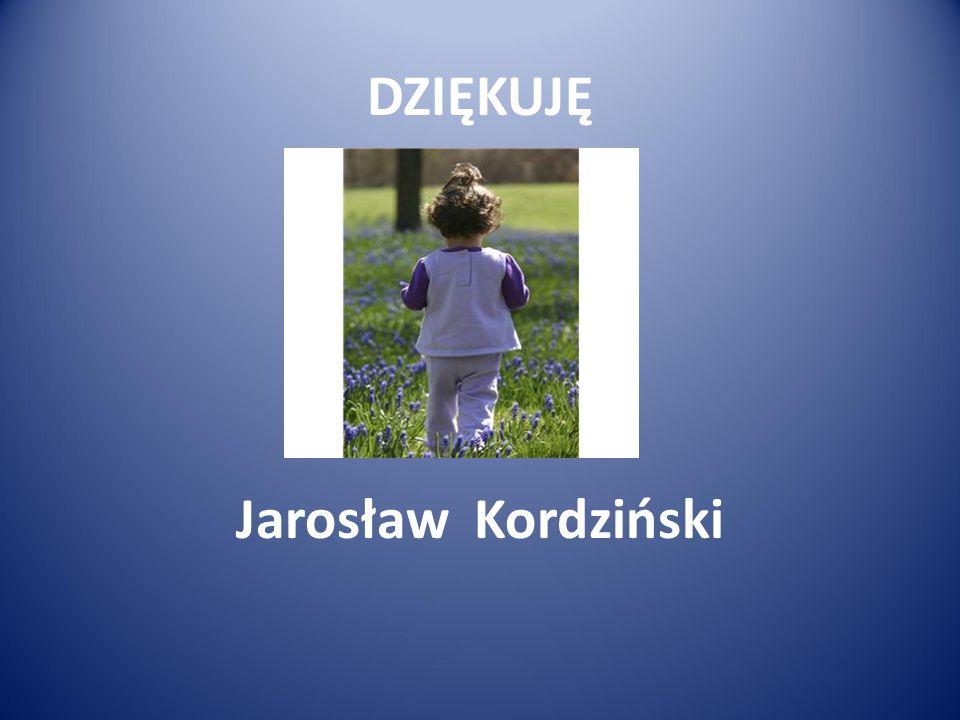 DZIĘKUJĘ Jarosław Kordziński