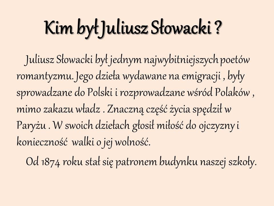 Kim był Juliusz Słowacki ? Juliusz Słowacki był jednym najwybitniejszych poetów romantyzmu. Jego dzieła wydawane na emigracji, były sprowadzane do Pol