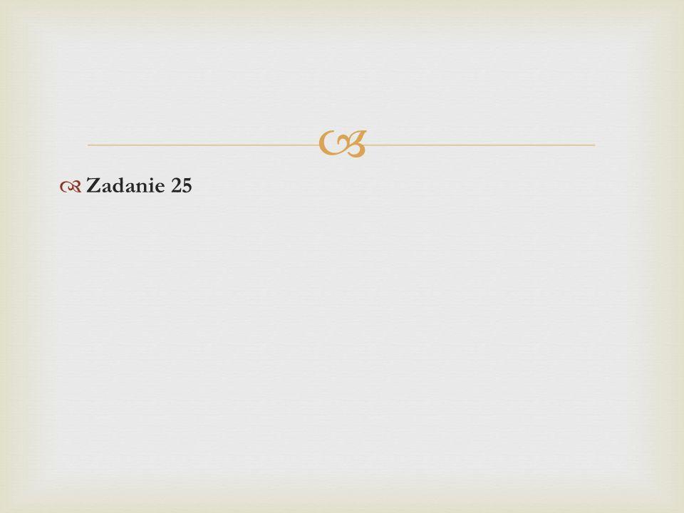   Zadanie 25
