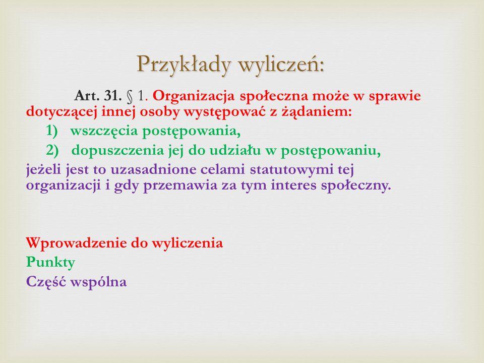 Przykłady wyliczeń: Art.31. § 1.