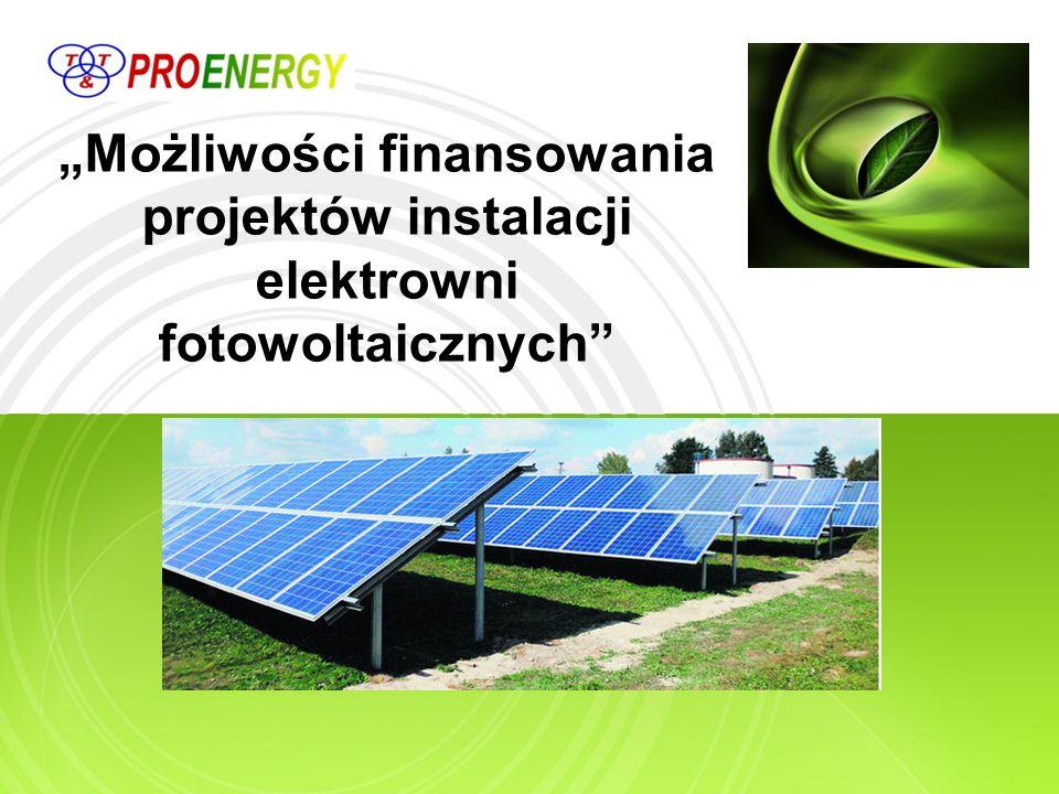 """""""Możliwości finansowania projektów instalacji elektrowni fotowoltaicznych"""