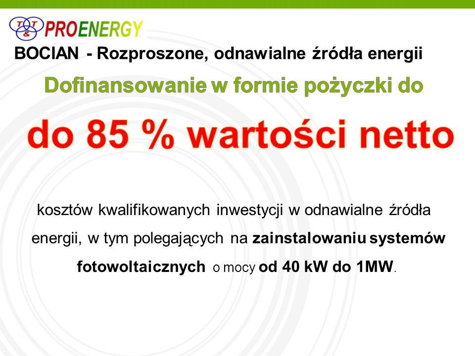 kosztów kwalifikowanych inwestycji w odnawialne źródła energii, w tym polegających na zainstalowaniu systemów fotowoltaicznych o mocy od 40 kW do 1MW.