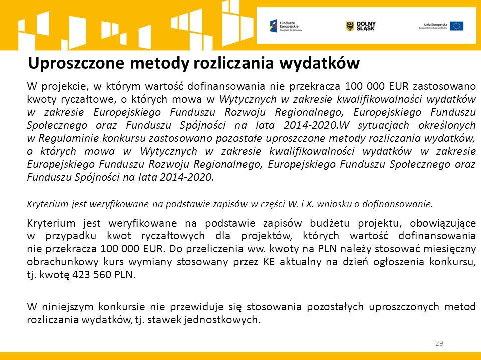 Uproszczone metody rozliczania wydatków W projekcie, w którym wartość dofinansowania nie przekracza 100 000 EUR zastosowano kwoty ryczałtowe, o któryc