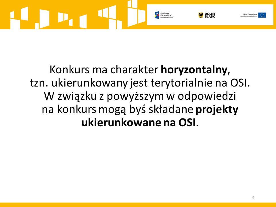 Kwota alokacji na projekty ukierunkowane na OSI wynosi 18 157 407,52 PLN, co stanowi maksymalny dopuszczalny poziom dofinansowania (z czego 17 249 537,14 PLN na procedurę podstawową i 907 870,38 PLN na procedurę odwoławczą), w tym na: ZOI - 3 267 886,45 PLN (z czego 3 104 492,13 PLN na procedurę podstawową i 163 394,32 PLN na procedurę odwoławczą); LGOI - 5 287 242,38 PLN (z czego 5 022 880,26PLN na procedurę podstawową i 264 362,12 PLN na procedurę odwoławczą); OIDB - 3 219 491,97 PLN (z czego 3 058 517,37 PLN na procedurę podstawową i 160 974,60 PLN na procedurę odwoławczą); OIRW - 2 327 434,33 PLN (z czego 2 211 062,61 PLN na procedurę podstawową i 116 371,72 PLN na procedurę odwoławczą); ZKD - 4 055 352,39 PLN (z czego 3 852 584,77 PLN na procedurę podstawową i 202 767,62 PLN na procedurę odwoławczą).