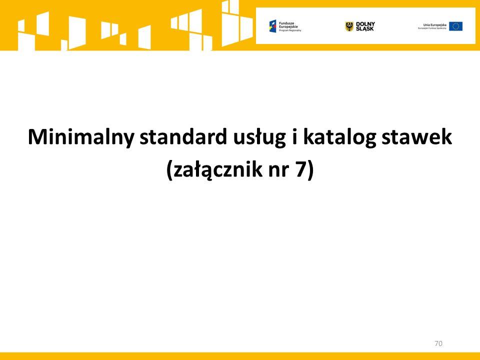 Minimalny standard usług i katalog stawek (załącznik nr 7) 70