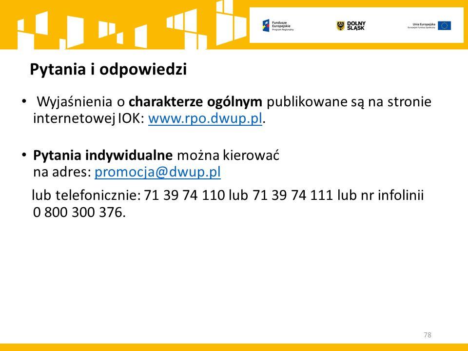 Pytania i odpowiedzi Wyjaśnienia o charakterze ogólnym publikowane są na stronie internetowej IOK: www.rpo.dwup.pl.www.rpo.dwup.pl Pytania indywidualn