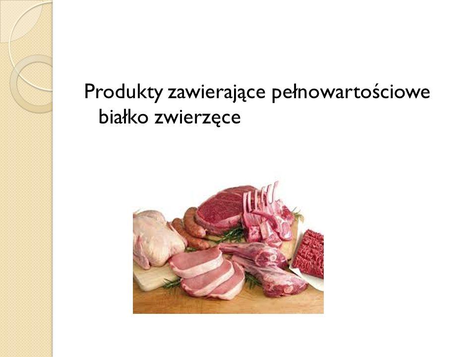 Produkty zawierające pełnowartościowe białko zwierzęce