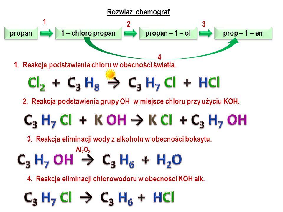 Rozwiąż chemograf propen propen propan – 2 – ol propan – 2 – ol propen propen chloropropan chloropropan 1 23 1.