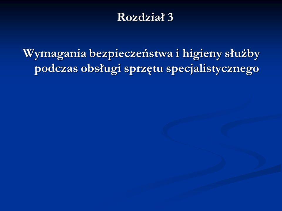 Rozdział 3 Wymagania bezpieczeństwa i higieny służby podczas obsługi sprzętu specjalistycznego