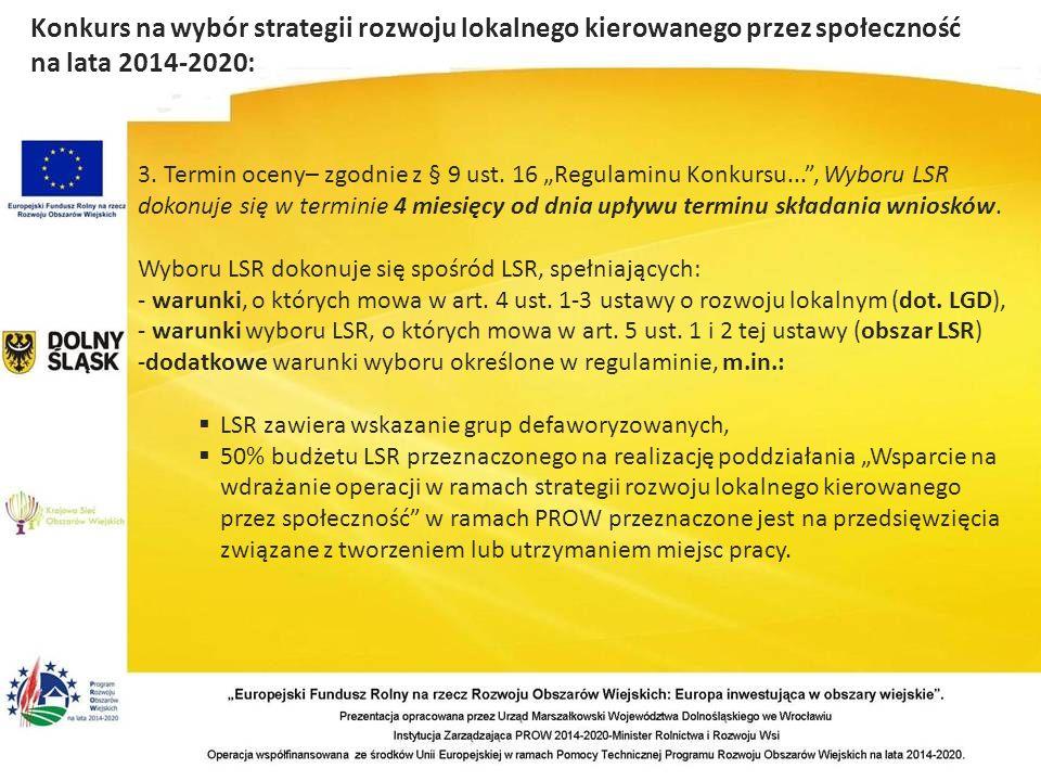 Konkurs na wybór strategii rozwoju lokalnego kierowanego przez społeczność na lata 2014-2020: 3.