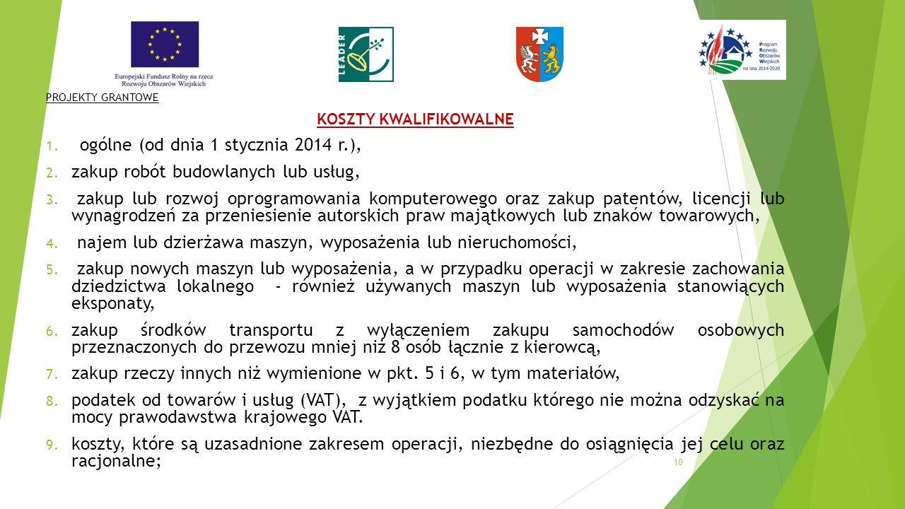 PROJEKTY GRANTOWE KOSZTY KWALIFIKOWALNE 1. ogólne (od dnia 1 stycznia 2014 r.), 2.