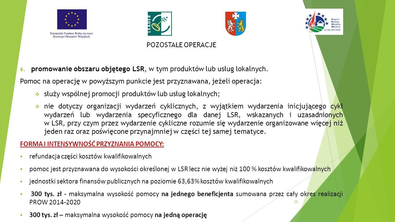 POZOSTAŁE OPERACJE 6. promowanie obszaru objętego LSR, w tym produktów lub usług lokalnych.