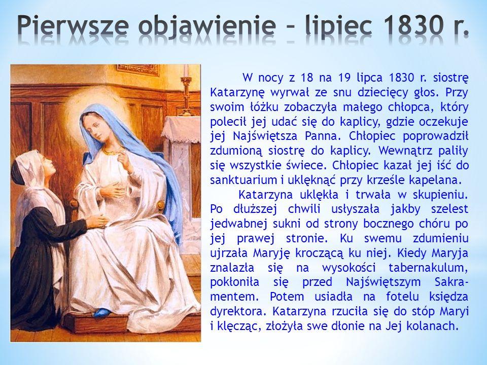 W nocy z 18 na 19 lipca 1830 r.siostrę Katarzynę wyrwał ze snu dziecięcy głos.