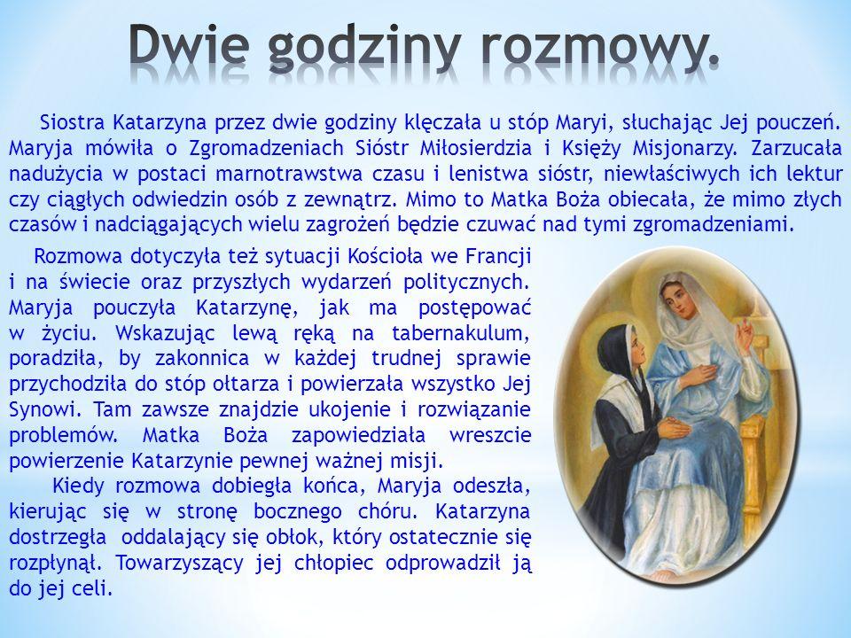 Siostra Katarzyna przez dwie godziny klęczała u stóp Maryi, słuchając Jej pouczeń.